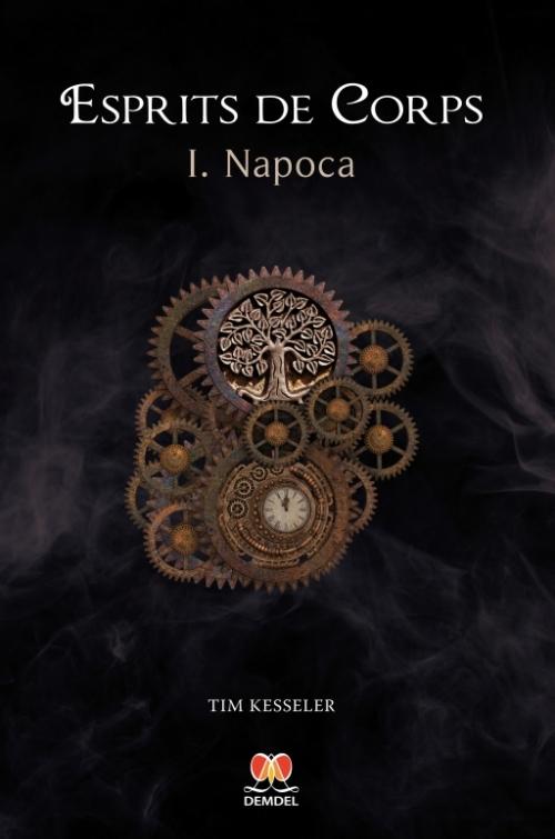 Couverture Esprits de corps, tome 1 : Napoca