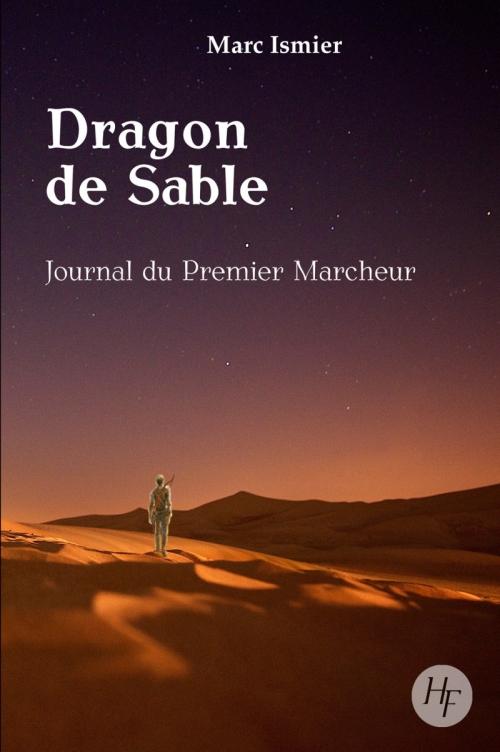 Couverture Dragon de sable, tome 1 : Journal du premier marcheur