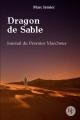 Couverture Dragon de sable, tome 1 : Journal du premier marcheur Editions Autoédité 2018