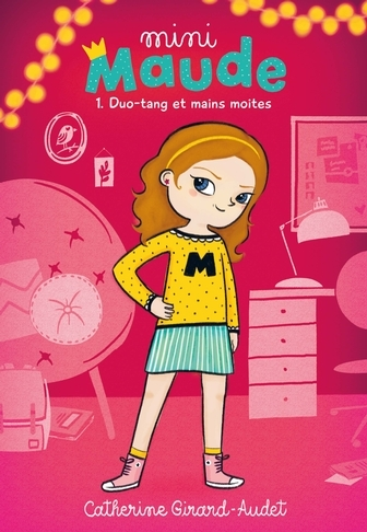 Couverture Mini-Maude, tome 1 : Duo-tang et mains moites