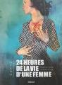 Couverture 24 heures de la vie d'une femme (BD) Editions Glénat 2018
