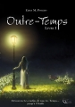 Couverture Outre-Temps, tome 1 Editions Plume blanche 2019