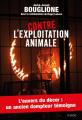 Couverture Contre l'exploitation animale. L'envers du décor : un ancien dompteur témoigne Editions Tchou 2018