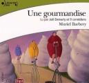 Couverture Une gourmandise Editions Gallimard  (Ecoutez lire) 2008
