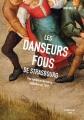Couverture Les danseurs fous de Strasbourg : Une épidémie de transe collective en 1518 Editions La Nuée Bleue 2016