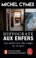 Couverture Hippocrate aux enfers : Les médecins des camps de la mort Editions Le Livre de Poche 2017