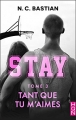 Couverture Stay, tome 3 : Tant que tu m'aimes Editions Harlequin (HQN) 2018