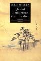 Couverture Quand l'empereur était un dieu Editions Phebus 2004