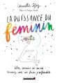 Couverture La puissance du féminin : Libre, sereine et sacrée, renouez avec vos forces profondes Editions Leduc.s 2018