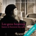 Couverture Les gens heureux lisent et boivent du café Editions Audible Studios 2015