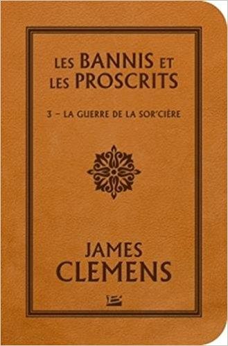 Couverture Les bannis et les proscrits, tome 3 : La guerre de la sor'cière