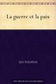 Couverture La Guerre et la Paix / Guerre et paix (2 tomes), tome 1 Editions Ebooks libres et gratuits 2006