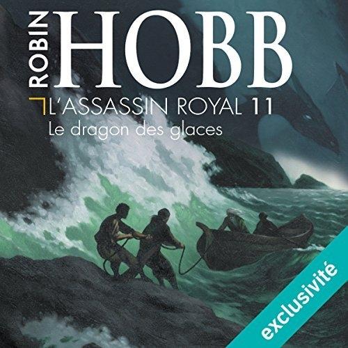 Couverture L'Assassin royal, tome 11 : Le Dragon des glaces