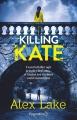 Couverture Killing Kate Editions Pygmalion (Suspense) 2018