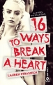 Couverture 16 ways to break a heart Editions Harlequin (&H) 2018