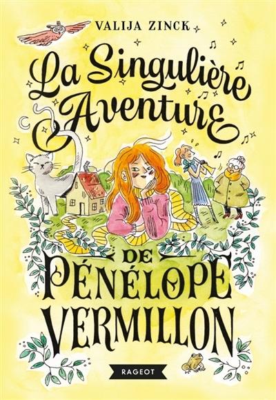 Couverture La singulière aventure de Pénélope Vermillon