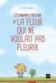 Couverture L'étonnante histoire de la fleur qui ne voulait pas fleurir Editions Hatier (Jeunesse) 2018