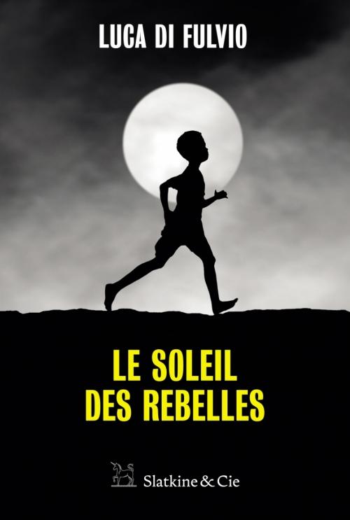 Couverture Le soleil des rebelles