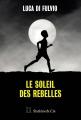 Couverture Le soleil des rebelles Editions Slatkine 2018