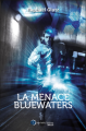 Couverture La menace Bluewaters Editions Incartade(s) 2018