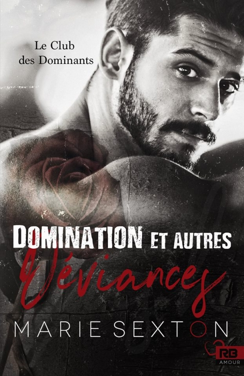 Couverture Le club des dominants, tome 1 : Domination et autres déviances