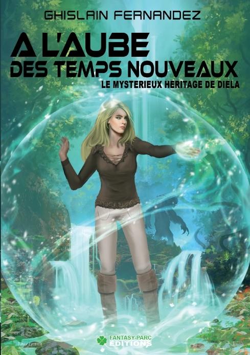 Couverture A l'aube des temps nouveaux, tome 1 :  Le mystérieux héritage de Diéla