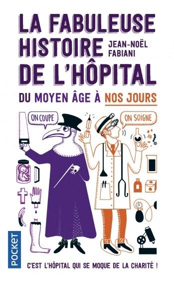 Couverture La fabuleuse histoire de l'hôpital du moyen âge à nos jours