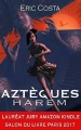 Couverture Aztèques, tome 1 : Harem Editions Autoédité 2017