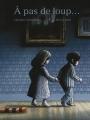 Couverture A pas de loup... Editions Seuil (Albums jeunesse) 2018