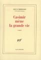 Couverture Casimir mène la grande vie Editions Gallimard  (Blanche) 2017