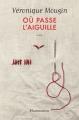 Couverture Où passe l'aiguille Editions Flammarion 2018