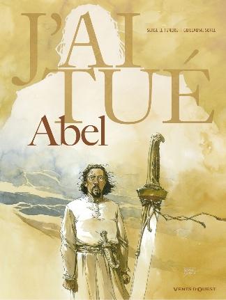 Couverture J'ai tué, tome 1 : Abel