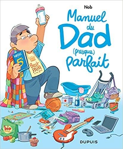 Couverture Manuel du dad (presque) parfait