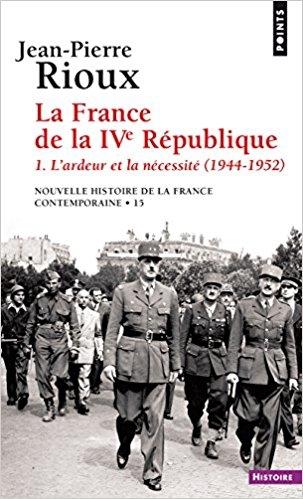 Couverture Nouvelle histoire de la France contemporaine, tome 15 : La France de la Quatrième République, partie 1 : L'ardeur et la nécessité 1944-1952