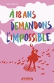 Couverture À 18 ans, demandons l'impossible Editions Casterman 2018