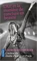 Couverture L'art et la manière de conclure en beauté Editions Pocket 2018