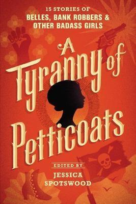 Couverture A Tyranny of Petticoats, book 1: A Tyranny of Petticoats