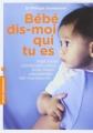 Couverture Bébé dis-moi qui tu es Editions Marabout (Poche Enfant) 2013