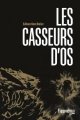 Couverture Les casseurs d'os Editions Fleuve (Noir) 2018