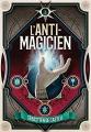 Couverture L'anti-magicien, tome 1 Editions Gallimard  (Jeunesse) 2018