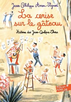 Couverture Histoires des Jean-Quelque-Chose, tome 5 : La cerise sur le gâteau