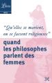 """Couverture """"Qu'elles se marient ou se fassent religieuses"""" : Quand les philosophes parlent des femmes Editions Librio (Idées) 2017"""