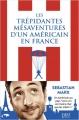 Couverture Les trépidantes aventures d'un américain en France Editions First 2017