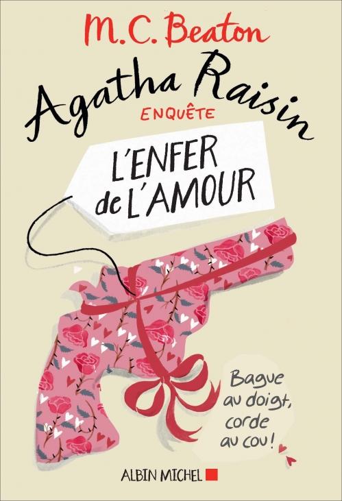Couverture Agatha Raisin enquête, tome 11 : L'enfer de l'amour