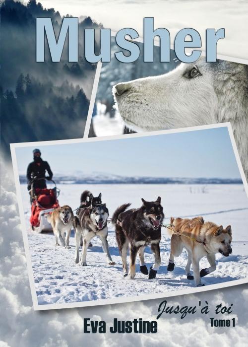 Couverture Musher, tome 1 : Jusqu'à toi