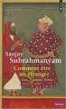 Couverture Comment être un étranger : Goa, Ispahan, Venise (XVIe-XVIIIe siècle) Editions Points (Histoire) 2018