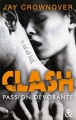Couverture Clash, tome 3 : Passion dévorante Editions Harlequin 2018