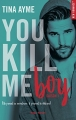 Couverture You kill me, tome 1 : You kill me boy Editions Hugo & cie (New romance) 2018