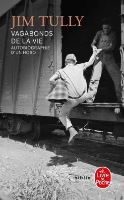 Vagabonds De La Vie Autobiographie D Un Hobo Livraddict