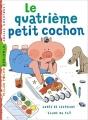 Couverture Le quatrième petit cochon Editions Milan (Poche - Benjamin) 2013